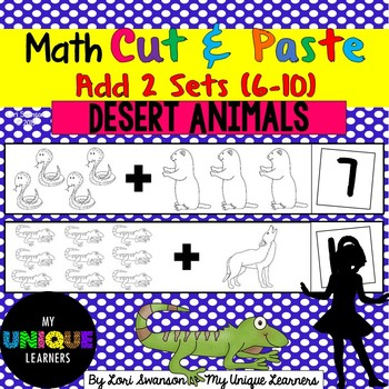 Math- CUT & PASTE- Add 2 Sets- Desert Animals