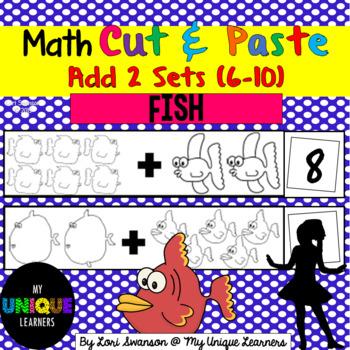 Math- CUT & PASTE- Add 2 Sets- Fish