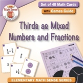 Thirds as Mixed Numbers and Fractions: 40 Math Matching Game Cards 4F