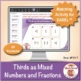 Thirds as Mixed Numbers and Fractions: 40 Math Matching Game Cards 4F21