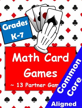 Math Card Games with a Standard Deck for Grades K-7