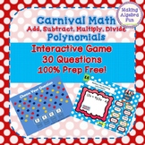 Math Carnival Game Topic Algebra: Add Subtract Multiply Divide Polynomials