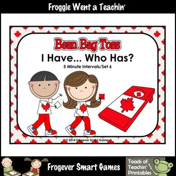 Time--Canada Beanbag Toss I Have... Who Has? 5 Minute Intervals Set 6