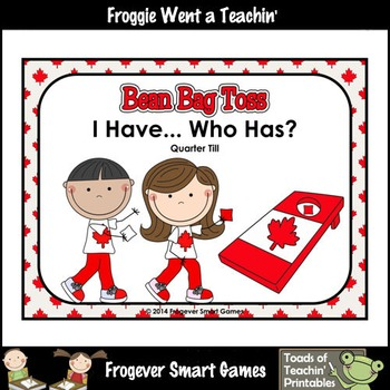 Time--Canada Beanbag Toss I Have... Who Has? Quarter Till Version