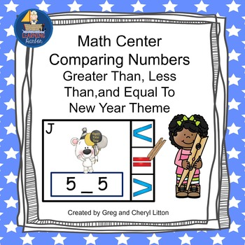 Math Center Comparing Numbers Less Than, Greater Than, Equal To, New  Year's
