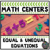 Math Center Equal Unequal Equations