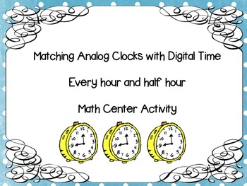 Math Center - Matching Analog and Digital Clocks