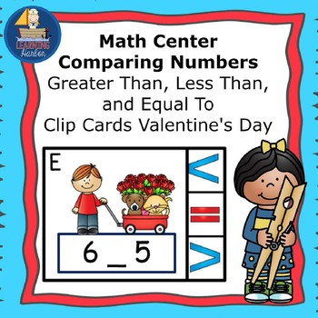 Math Center  Numbers Less Than, Greater Than, Equal To,  Valentine's Day