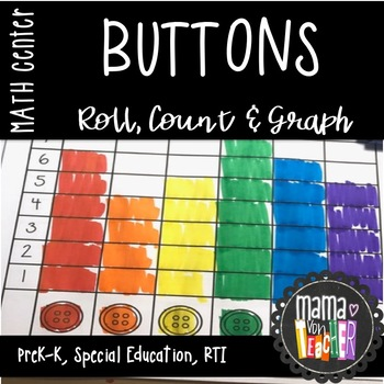 Math Center: Roll, Count & Graph, Buttons, Groovy Buttons {Prek-1}