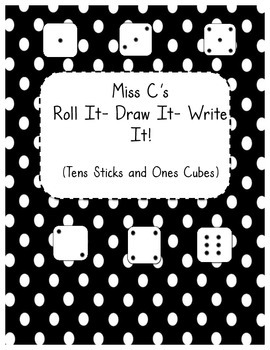 Math Center, Roll It. Draw It. Write It. - Using Tens Stic