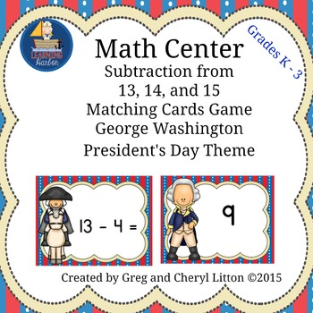 Math Center Subtraction from13, 14, and 15 Matching Cards, Presidents Day Theme
