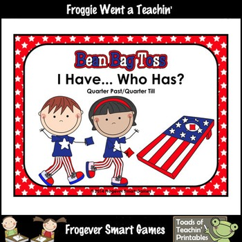 Time--USA Beanbag Toss I Have... Who Has? (Quarter Past/Quarter Till)