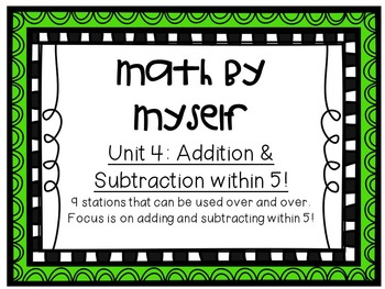 Math Centers BUNDLE - Unit 4: Addition and Subtraction within 5!