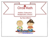 Math Centers -- Circle Math: Add, Subtract, Multiply, Divide