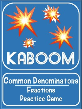 Math Centers - KABOOM! Common Denominators Fraction Game