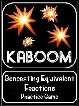 Math Centers - KABOOM! Generating Equivalents Fraction Game