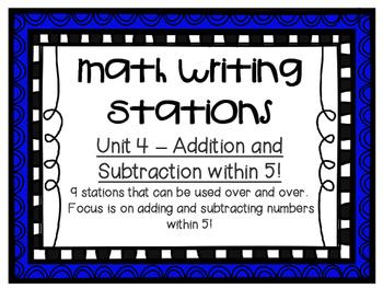 Math Centers - Math Writing Stations - Unit 4: Add/Sub within 5