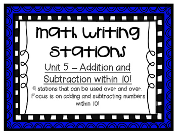Math Centers - Math Writing Stations - Unit 5: Add/Sub within 10