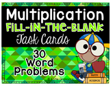 Math Centers | Multiplication Fill-in-the-Blank Word Problem Task Cards