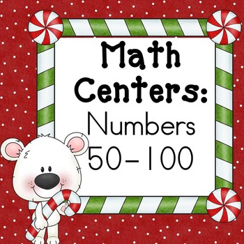 Math Centers: Numbers 50-100 (Winter Theme)