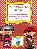 "Math Challenges Set #4 CCSS Word Problems ""Add To/ Start Unknown"""