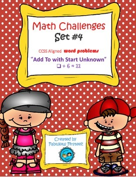 "Math Challenges Set #4 CCSS Word Problems ""Add To/ Start Unknown"""