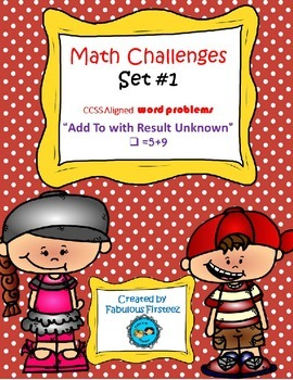 """Math Challenges Set # 1 CCSS Word Problems """"Add To/ Result Unknown"""""""