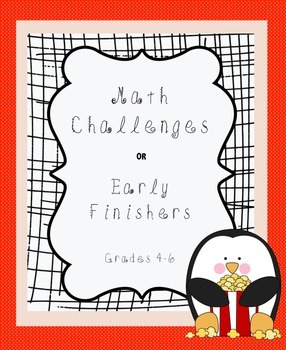 Math Challenges or Early Finishers Grades 4-6
