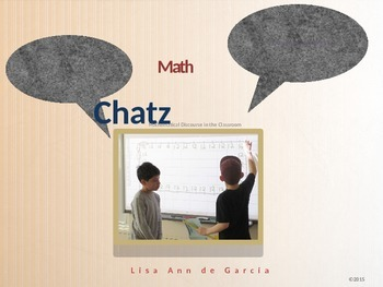 Math Chatz:  Mathematical Discourse in the Classroom  - Ho