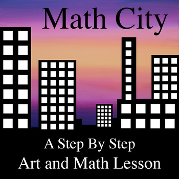 Math City: A Step By Step Art and Math Lesson
