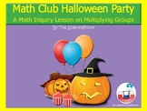 Math Club Halloween Party: A Math Inquiry Lesson on Multiplying Groups