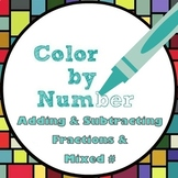 Math Color by Number - Adding & Subtracting Fractions & Mixed Numbers