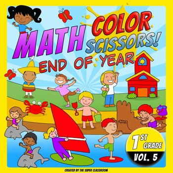 Math, Colors, Scissors - 005 - End of Year - 1st grade - Common Core Aligned