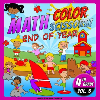 Math, Colors, Scissors - 005 - End of Year - 4th grade - Common Core Aligned