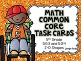 Math Common Core Task Cards 5th Grade CCSS 5.G.3 and 5.G.4 2-D Shapes