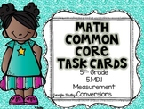 Math Common Core Task Cards 5th Grade CCSS 5.MD.1 Converting Measurements