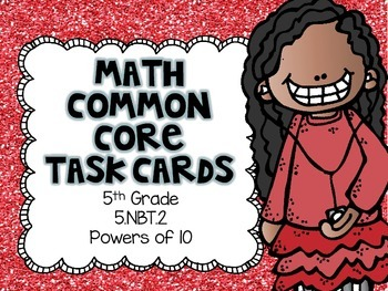 Math Common Core Task Cards 5th Grade CCSS 5.NBT.2