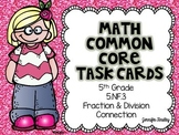 Math Common Core Task Cards 5th Grade 5.NF.3 Fraction & Division Connection