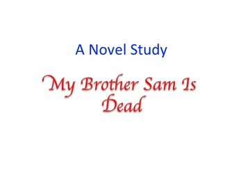 My Brother Sam Is Dead Novel Study