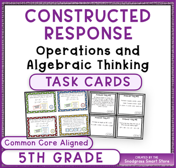 Common Core Constructed Response Task Cards - 5th Ops/Algebraic Thinking (OA)