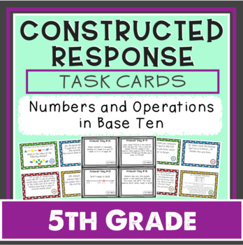 Constructed Response Task Cards - 5th Grade Number & Operations Base Ten (NBT)