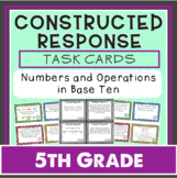 Constructed Response Task Cards - 5th Grade Number & Opera
