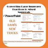 Math: Converting Large Improper Fractions to Mixed Numerals PowerPoint