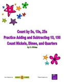 Math - Count by 5s, 10s, 25s; Add and Subtract 10 and 100