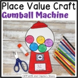Place Value Craftivity Gumball Machine