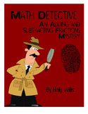 Math Detective: An Adding and Subtracting Fractions Mystery