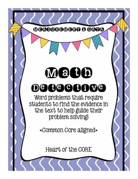 Math Detective: Measurement & Data- Text Marking Word Problems!
