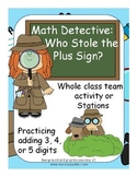 Math Detectives Who Stole The Plus Sign? Addition Activities