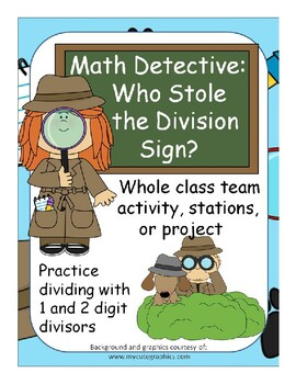 Math Detectives Who Stole the Division Sign? Division Activities