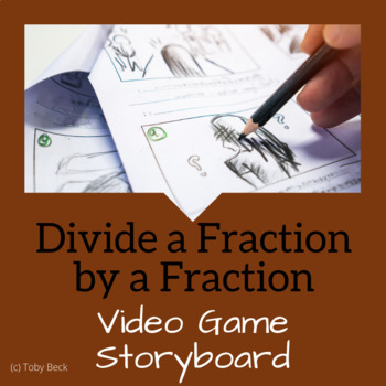 Math Challenge: Video Game Storyboard (Divide a Fraction by a Fraction)